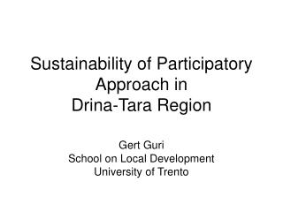Sustainability of Participatory Approach in  Drina-Tara Region