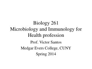 Biology 261 Microbiology and Immunology for Health profession