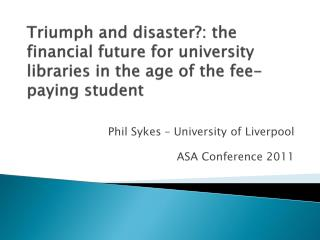 Phil Sykes – University of Liverpool ASA Conference 2011