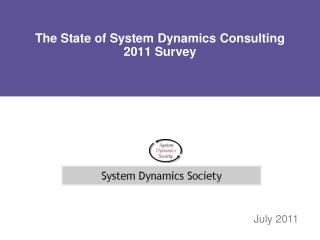 The State of System Dynamics Consulting 2011 Survey