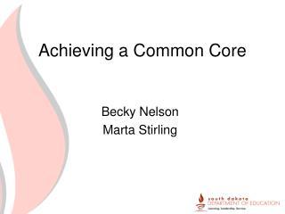 Achieving a Common Core
