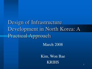Design of Infrastructure Development in North Korea: A Practical Approach