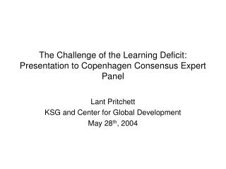 The Challenge of the Learning Deficit: Presentation to Copenhagen Consensus Expert Panel