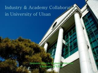 Industry & Academy Collaboration  in University of Ulsan