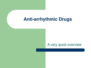 Anti-arrhythmic Drugs