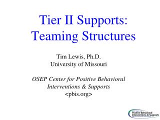 Tier II Supports: Teaming Structures