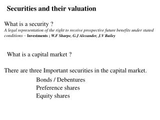 There are three Important securities in the capital market.