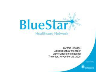 Cynthia Eldridge Global BlueStar Manager Marie Stopes International Thursday, November 20, 2008