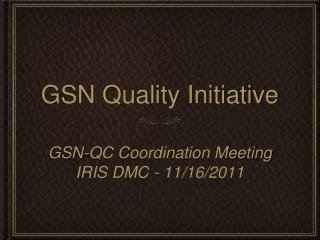 GSN Quality Initiative