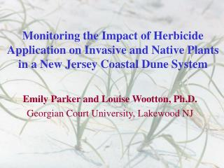 Monitoring the Impact of Herbicide Application on Invasive and Native Plants in a New Jersey Coastal Dune System