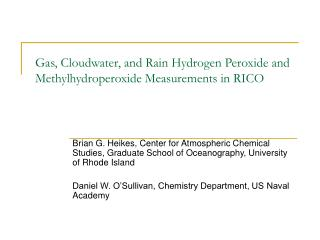 Gas, Cloudwater, and Rain Hydrogen Peroxide and Methylhydroperoxide Measurements in RICO