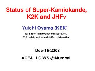 Status of Super-Kamiokande, K2K and JHF n
