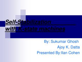 Self-Stabilization                with K-state machines