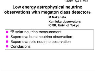 Low energy astrophysical neutrino observations with megaton class detector s
