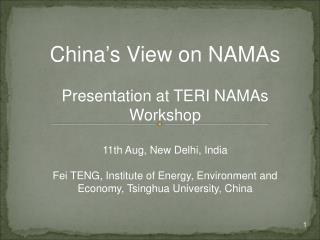 China's View on NAMAs Presentation at TERI NAMAs Workshop 11th Aug, New Delhi, India