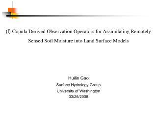 Huilin Gao Surface Hydrology Group University of Washington 03/26/2008
