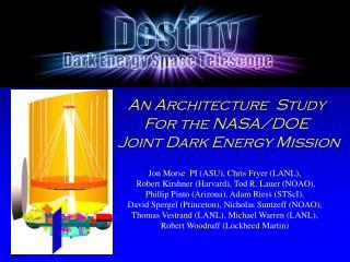 Jon Morse  PI (ASU), Chris Fryer (LANL),  Robert Kirshner (Harvard), Tod R. Lauer (NOAO),