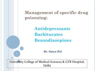 Management of specific drug poisoning: Antidepressants          Barbiturates