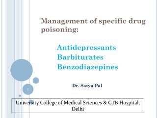 Management of specific drug poisoning: Antidepressants          Barbiturates
