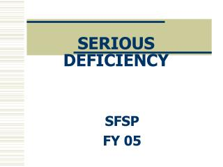 SERIOUS DEFICIENCY