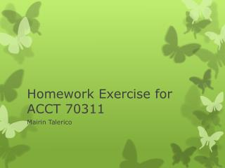 Homework Exercise for ACCT 70311