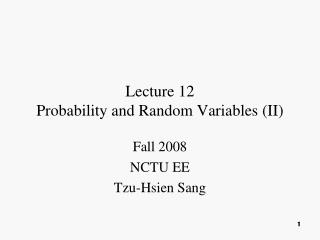 Lecture 12 Probability and Random Variables (II)