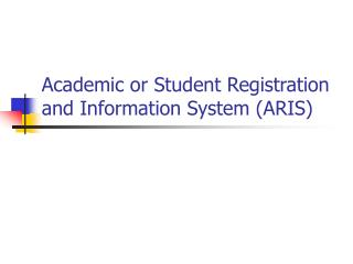 Academic or Student Registration and Information System (ARIS)