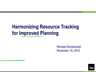 Harmonizing Resource Tracking  for Improved Planning