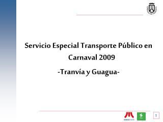 Servicio Especial Transporte P�blico en Carnaval 2009 -Tranv�a y Guagua-