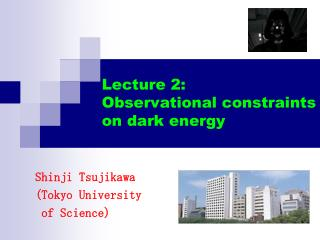 Lecture 2: Observational constraints on dark energy