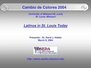 University of Missouri-St. Louis St. Louis, Missouri Latinos in St. Louis Today