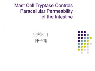 Mast Cell Tryptase Controls Paracellular Permeability of the Intestine