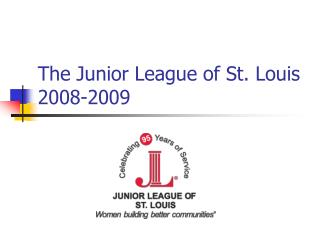 The Junior League of St. Louis 2008-2009