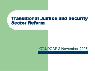 ICTJ/DCAF 3 November 2005