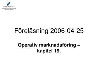 Föreläsning 2006-04-25