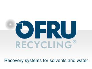 Recovery systems for solvents and water