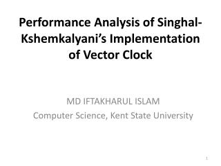 Performance Analysis of  Singhal-Kshemkalyani's  Implementation of  Vector Clock