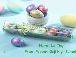 Name: Leiting From: Wei nan Xiaji high School