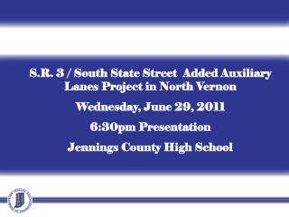S.R. 3 / South State Street  Added Auxiliary Lanes Project in North Vernon