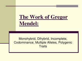 The Work of Gregor Mendel: