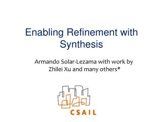Enabling Refinement with Synthesis