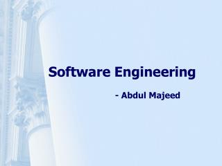 Software Engineering 			- Abdul Majeed