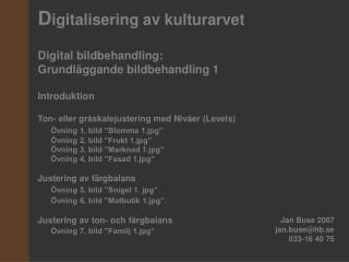 D igitalisering av kulturarvet   Digital bildbehandling: Grundläggande bildbehandling 1