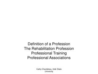 Definition of a Profession The Rehabilitation Profession Professional Training