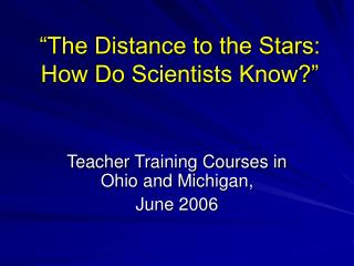 """The Distance to the Stars: How Do Scientists Know?"""