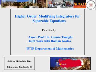 Higher Order  Modifying Integrators for Separable Equations Presented by