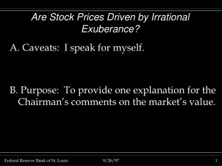 Are Stock Prices Driven by Irrational Exuberance?
