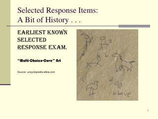 Selected Response Items:  A Bit of History . . .