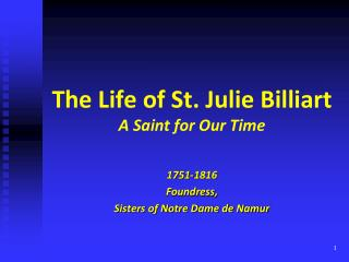 The Life of St. Julie Billiart A Saint for Our Time