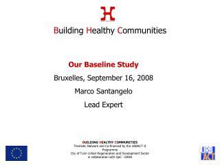 Our Baseline Study Bruxelles, September 16, 2008 Marco Santangelo Lead Expert